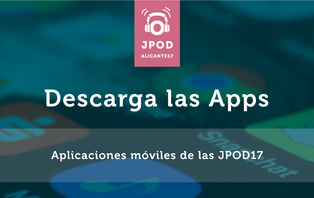 Disponibles las apps oficiales de las JPOD 2017
