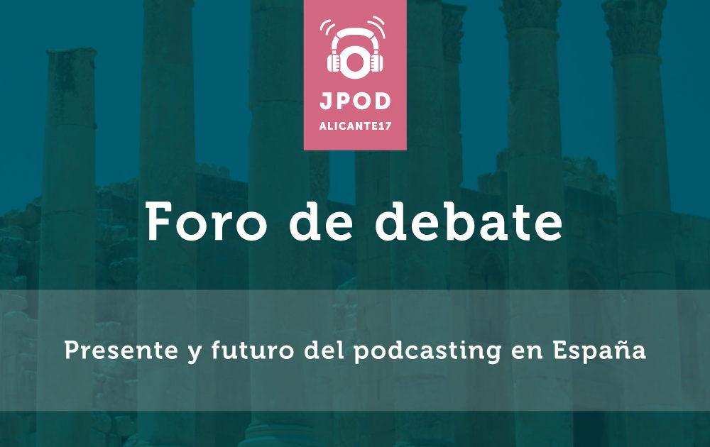 Foro de trabajo: Presente y futuro del podcasting en España